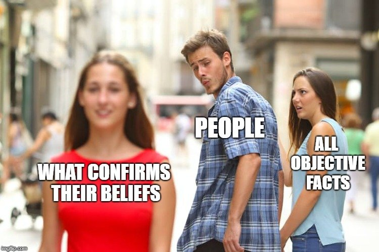Distracted boyfriend meme of confirmation bias psychology. Boyfriend (people) holding hands with girlfriend (objective facts) and distracted by woman (what confirms beliefs)