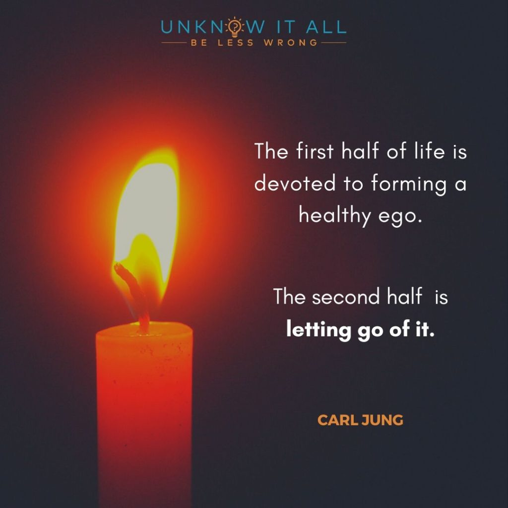 """Carl Jung on changing yourself: """"The first half of life is devoted to forming a healthy ego. The second half is letting go of it."""""""