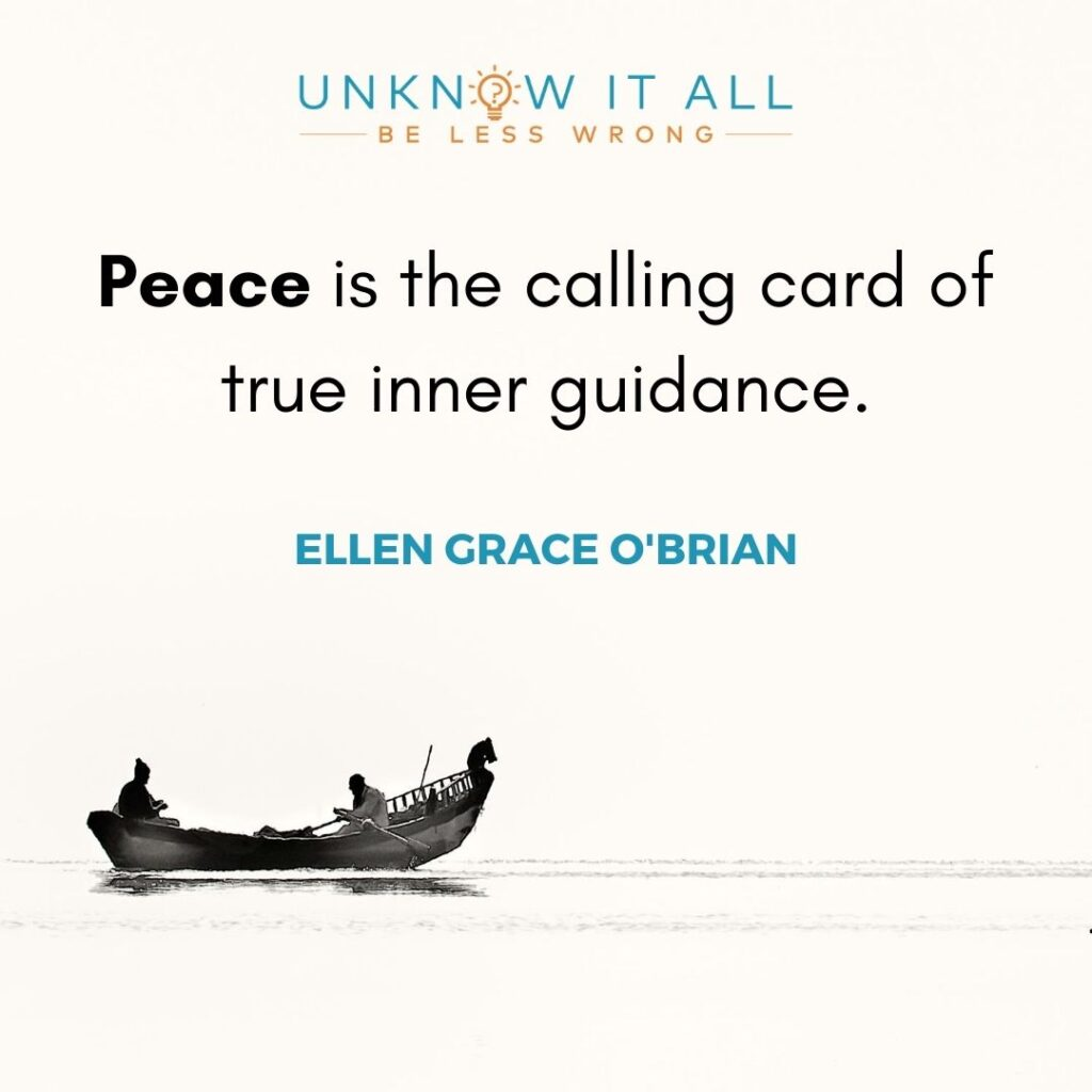 """""""Peace is the calling card of true inner guidance."""" - Quote by Ellen Grace O'Brian. Stay or go: How to do the right thing"""