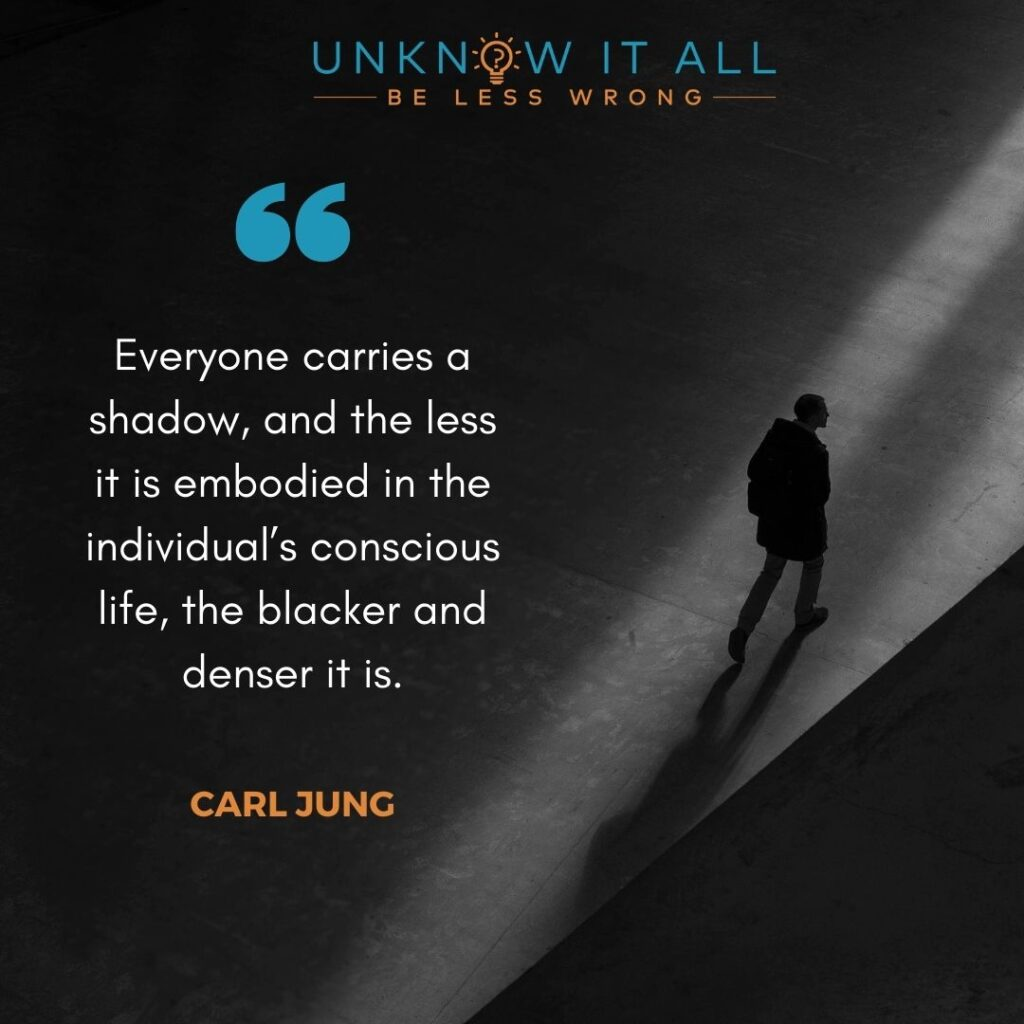 """""""Everyone carries a shadow, and the less it is embodied in the individual's conscious life, the blacker and denser it is."""" - Carl Jung"""