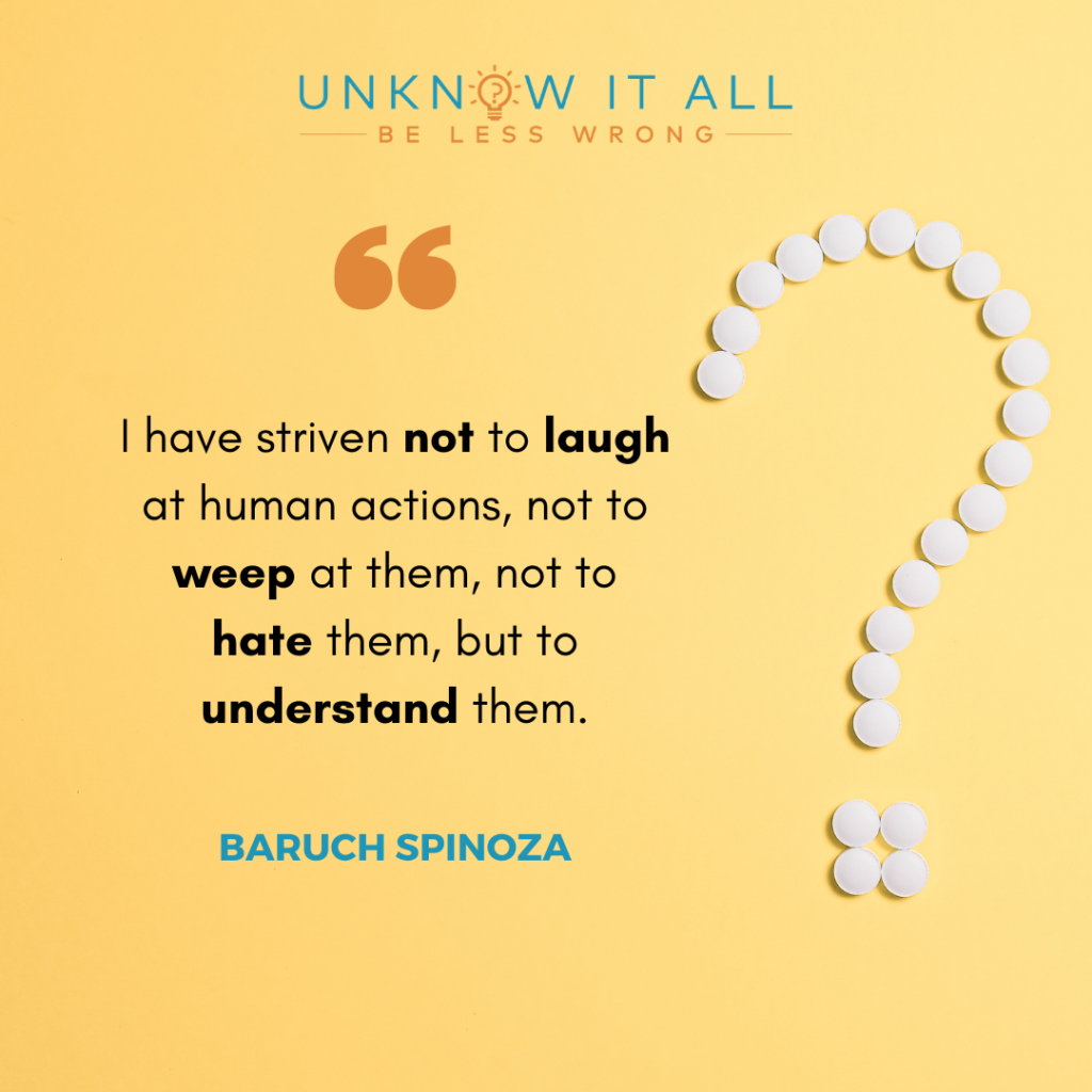 """How to overcome moral differences - quote by Baruch Spinoza. """"I have striven not to laugh at human actions, not to weep at them, not to hate them, but to understand them."""""""